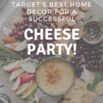 Must Have Decor for a Successful Cheese Party