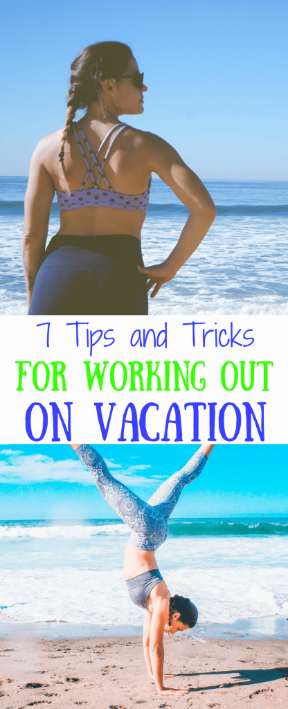 How to workout on vacation. 7 tips and tricks for working out on vacation.  #workouts #exercise #exerciseonvacation #vacation #stayhealthy