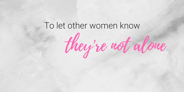 to let other women know they're not alone quote