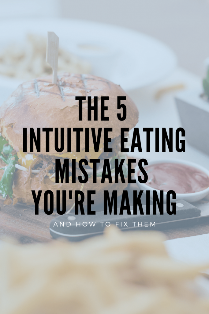 Here are the five mistakes you might be making when it comes to intuitive eating. Plus five intuitive eating tips to help you break free from the diet and disordered eating. This anti-diet project is here to stay. #intuitiveeatinglifestyle #intuitiveeatingsuccess #antidiet #mindfuleating #disorderedeating
