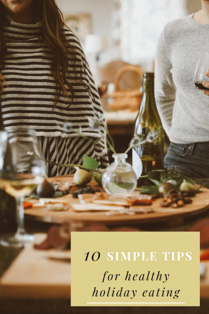 Follow these ten simple healthy holiday eating tips to help you have the healthiest and stress-free holiday ever.  #stressfreeholiday #thanksgiving #christmas #diet #healthyholidaymotivation #healthtips