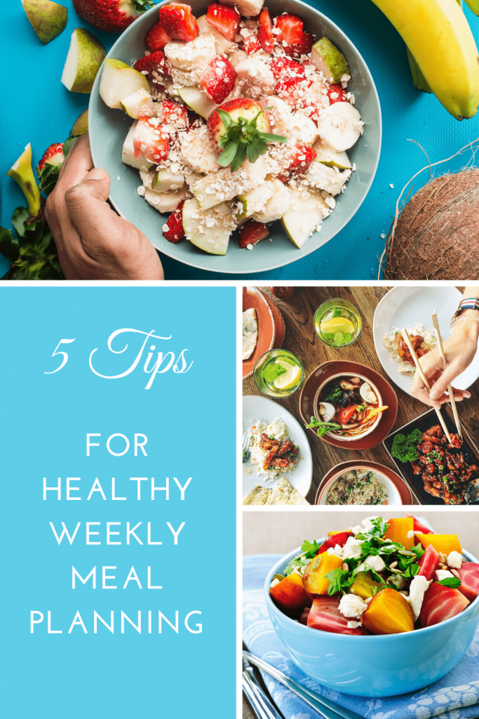 Follow these five simple tips for healthy weekly meal planning. Ideas for incorporating healthy foods into your weekly meal plans. #mealplanningideas #mealplanningtemplate #howtomealplan #healthymealideas