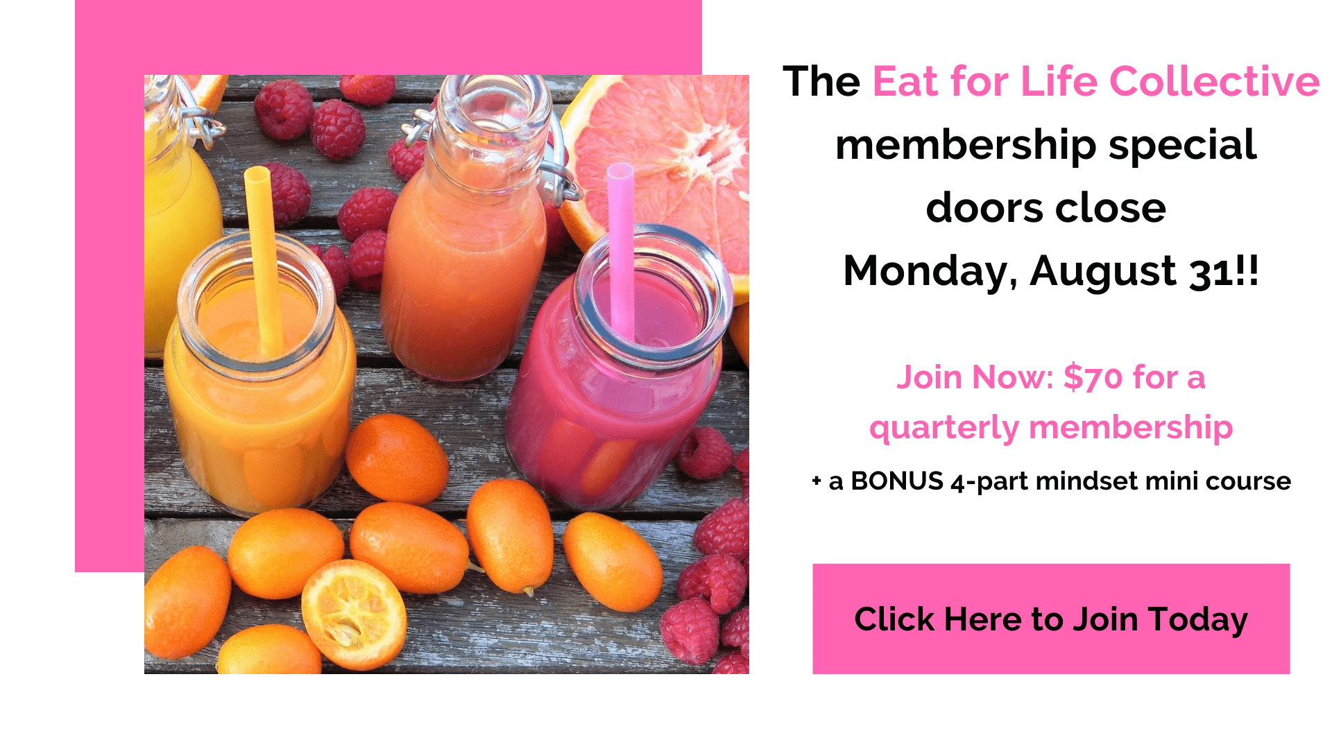 pink and orange juices next to text about how to join eat for life collective