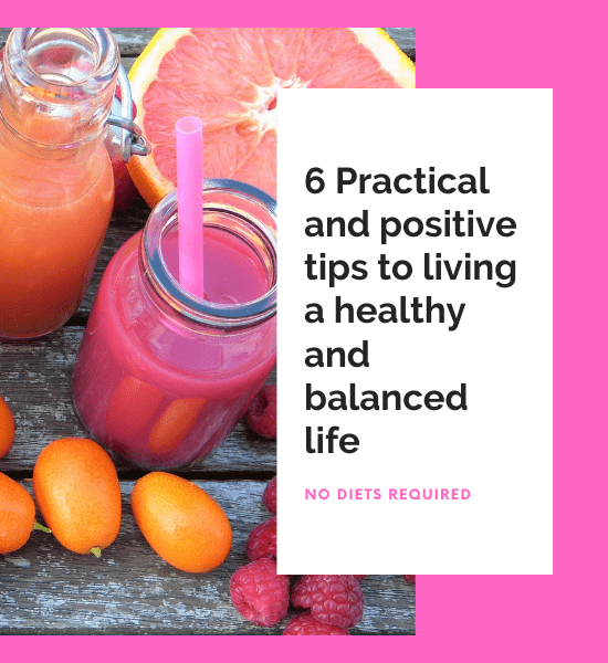 6 practical and positive tips to living a healthy and balanced lifestyle next to bottles of pink grapefruit juice