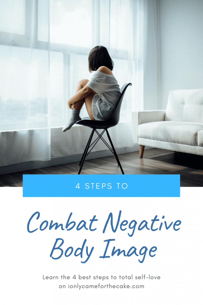 Learn the four steps necessary to help you combat negative body image. If you've been wanting to lose weight, your body image thoughts could be holding you back from achieving weight loss success. #mindsettips #weightlosstips #negativebodyimage #howtocombatnegativebodyimage #selfcare #selflove #selflovepractices