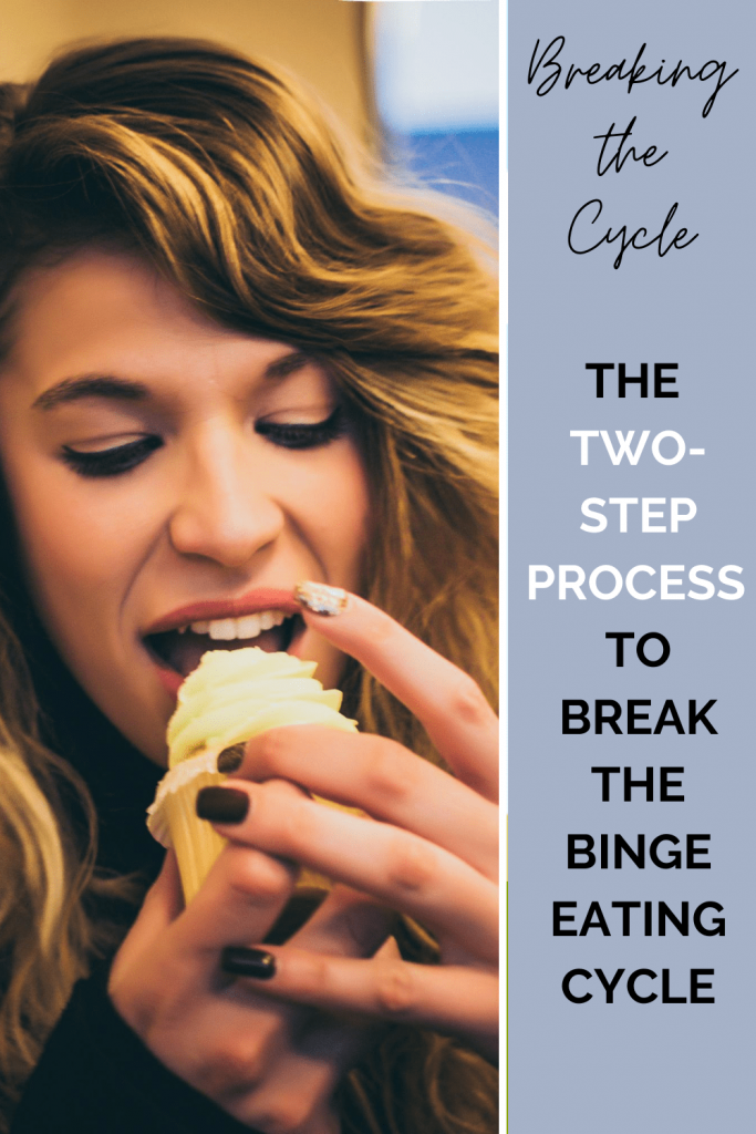 Learn how to overcome the binge eating cycle with this two-step process. These two tips will help you begin the process to stop overeating and binge eating. #healfood #stopbingeeating #intuitiveeating