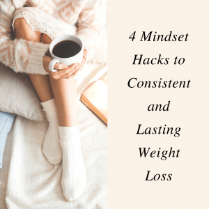 4 mindset hacks to consistent and lasting weight loss text on right next to a woman sitting in bed holding a coffee cup