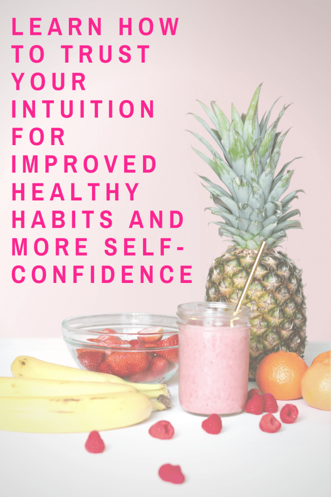 Use these three steps to begin to learn how to trust your intuition so that you can create improved healthy habits on your terms. These healthy habits will lead to more self-confidence and trust in yourself. #healthyhabits #howtomakehealthyhabits #trustingyourintuition #developingintuition #weightlosstipsforwomen #intuitiveeating