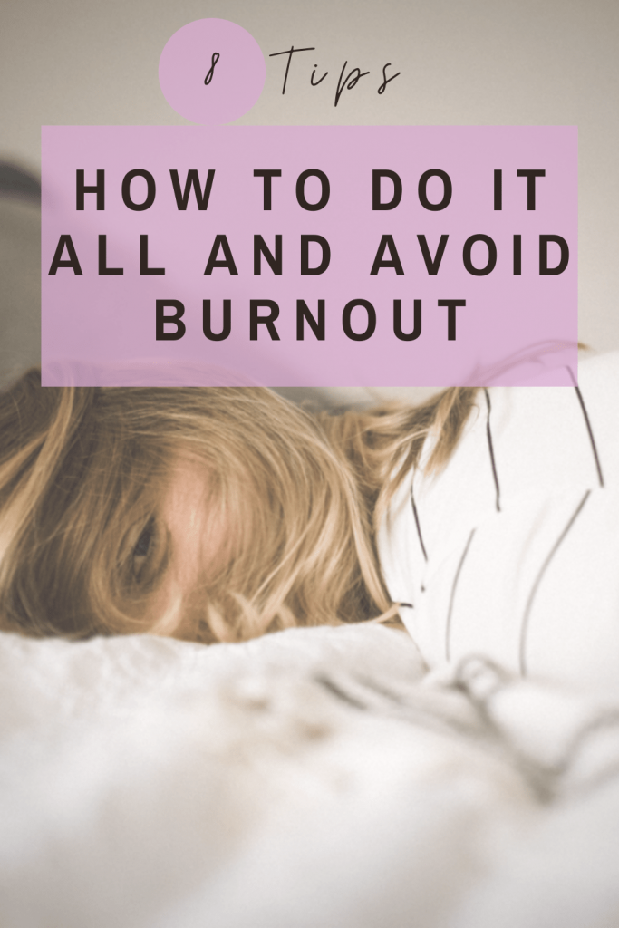 Follow these 8 tips to help you do it all and avoid burnout. These are great ways to recover from burnout as well and help you get your to do list done. #burnoutrecovery #howtoavoidburnout #healthymindset #mindset #positivemindset #todolist